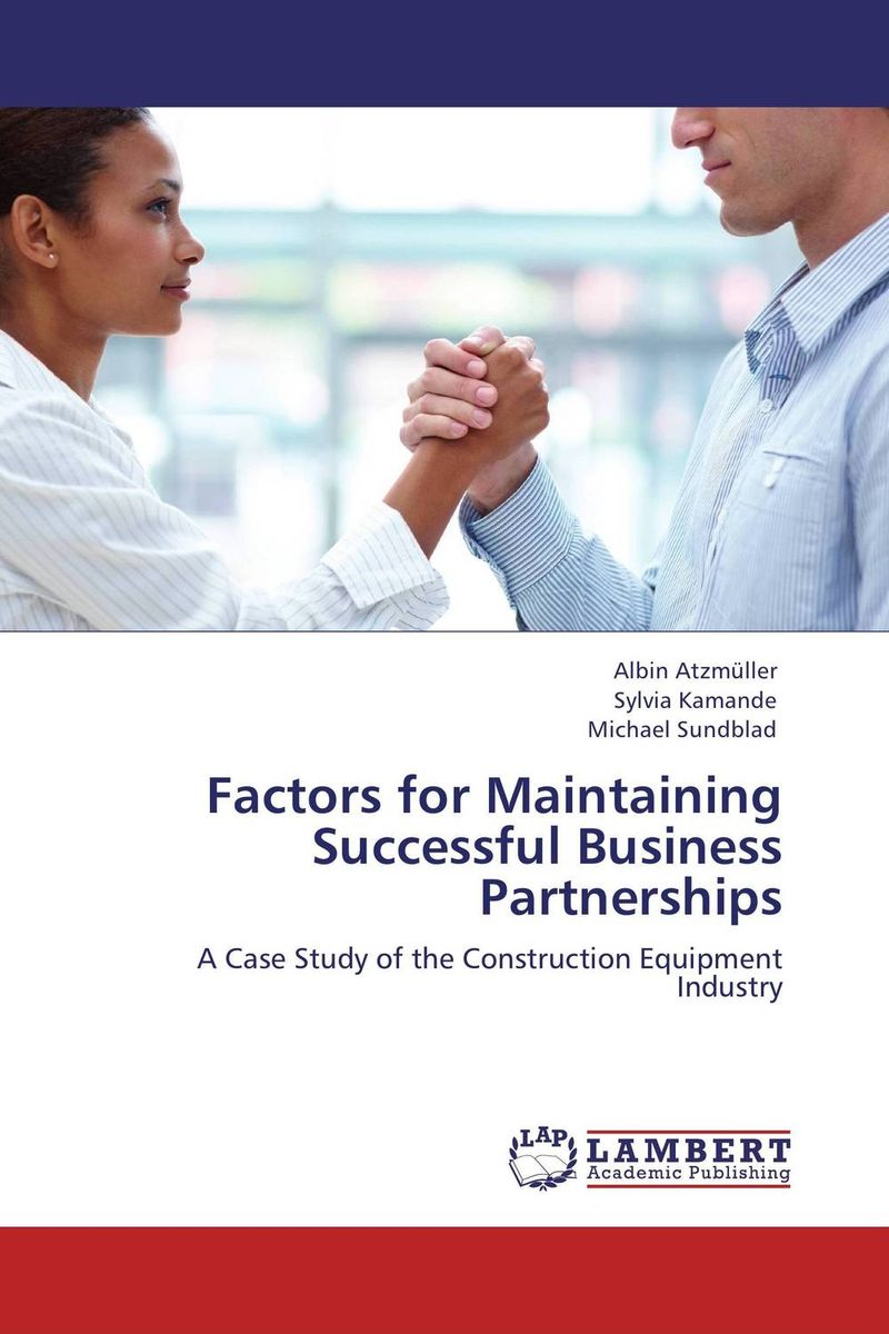 Factors for Maintaining Successful Business Partnerships ard pieter man de alliances an executive guide to designing successful strategic partnerships