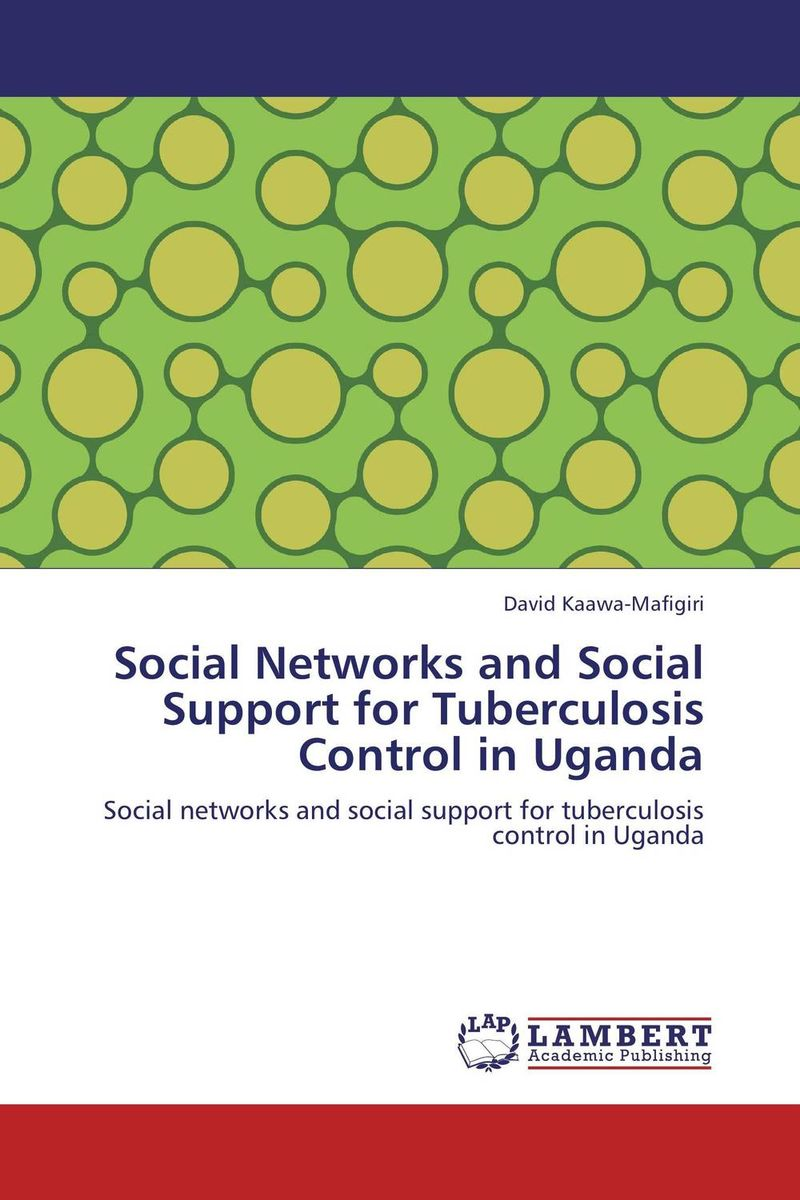 Social Networks and Social Support for Tuberculosis Control in Uganda evaluation of tuberculosis dot program case detection and management