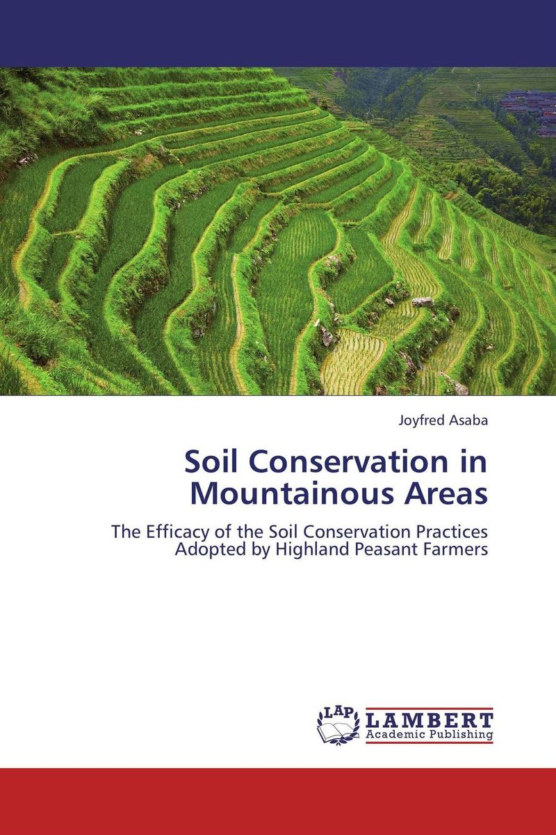 Soil Conservation in Mountainous Areas farmers perception and responses to soil erosion
