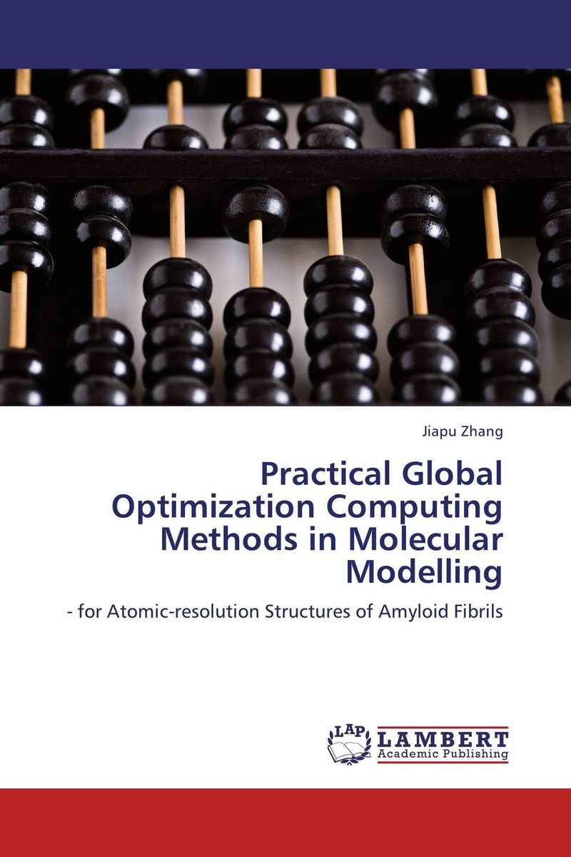 Practical Global Optimization Computing Methods in Molecular Modelling practical global optimization computing methods in molecular modelling