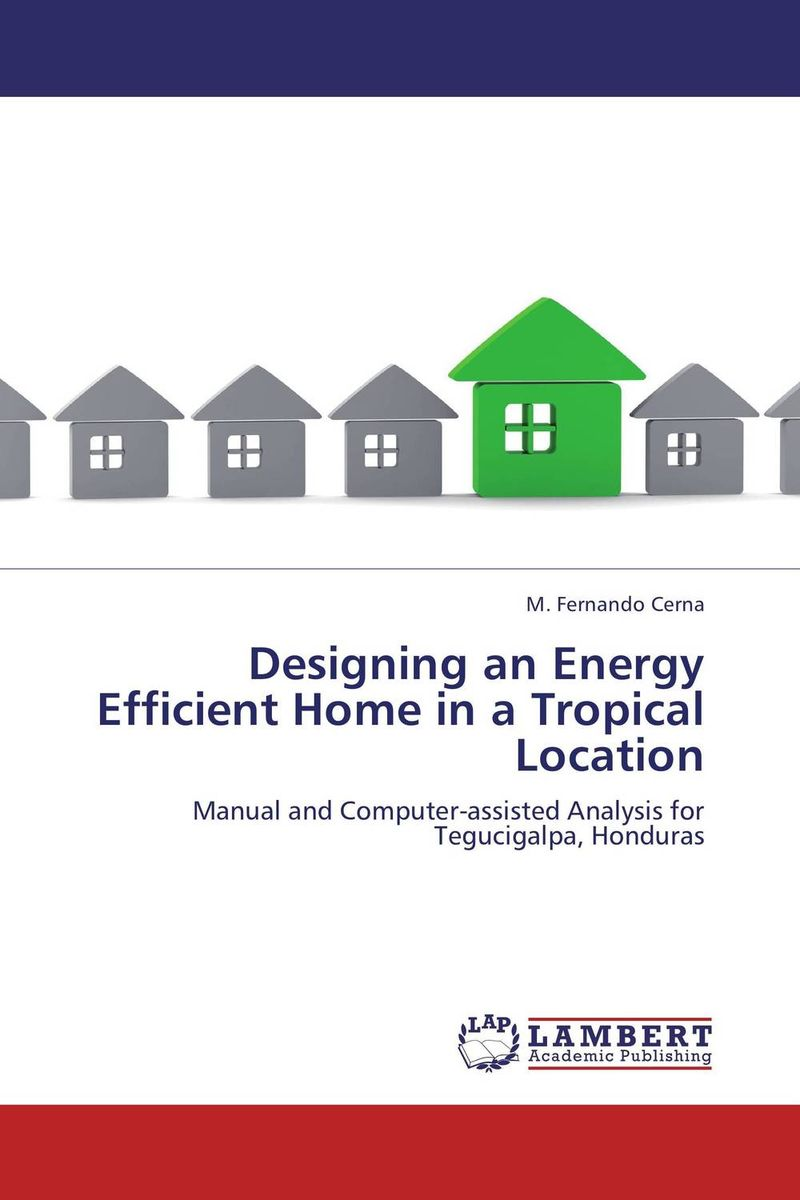 Designing an Energy Efficient Home in a Tropical Location