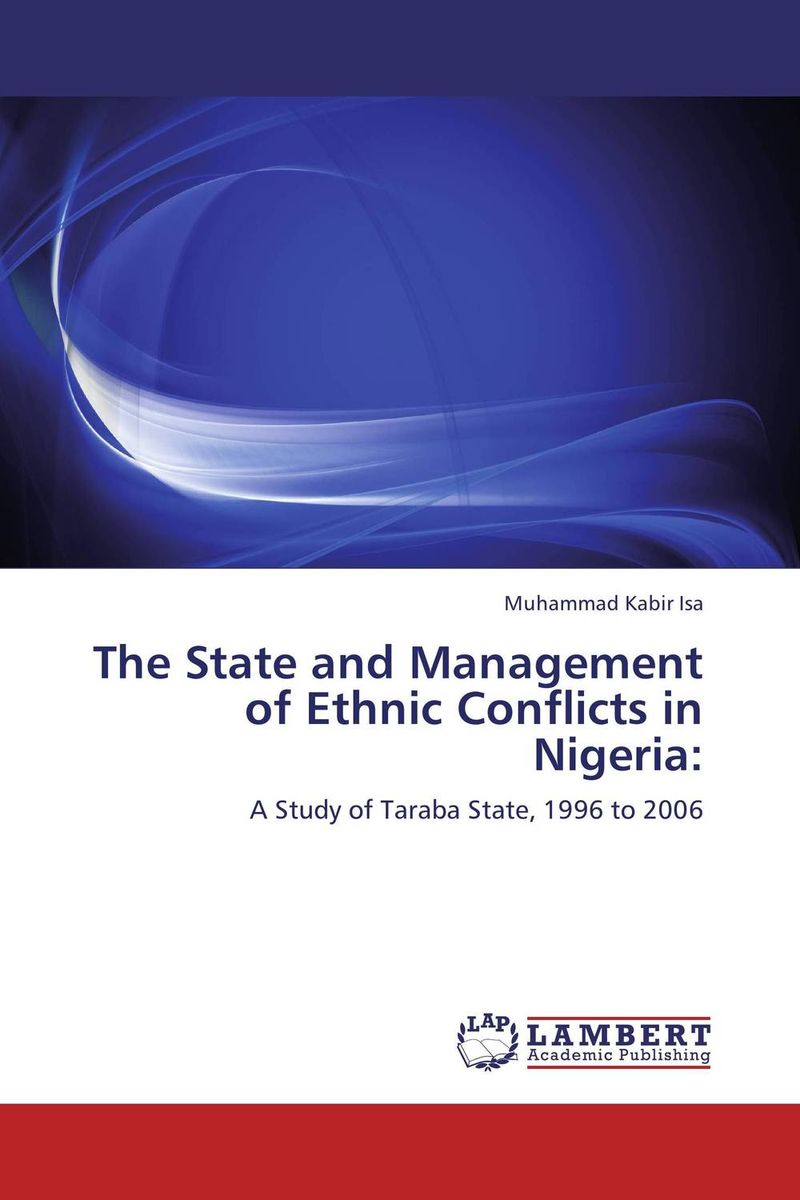 The State and Management of Ethnic Conflicts in Nigeria: сборник статей ethnic conflicts in the baltic states in post soviet period