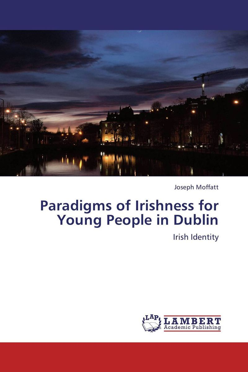 Paradigms of Irishness for Young People in Dublin sense and sensibility