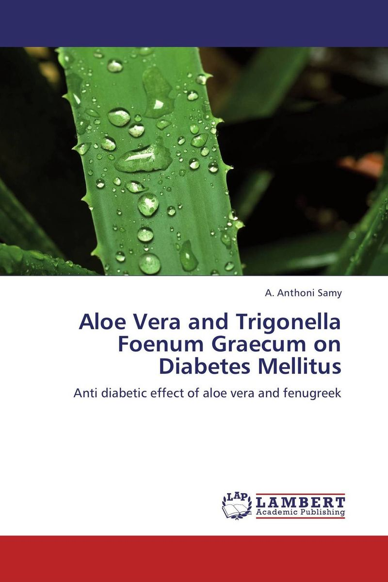 Aloe Vera and Trigonella Foenum Graecum on Diabetes Mellitus