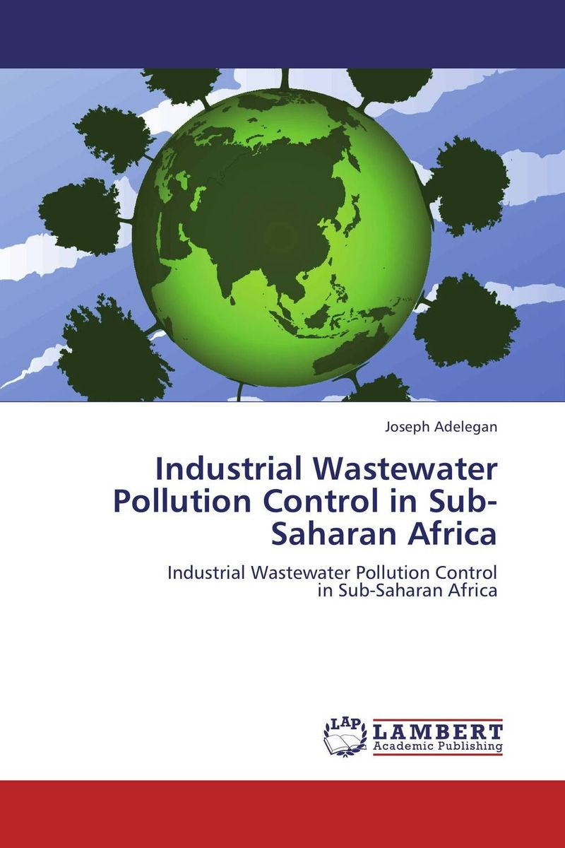 Industrial Wastewater Pollution Control in Sub-Saharan Africa the mantra of efficiency – from waterwheel to social control