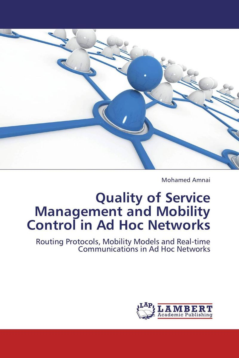 Quality of Service Management and Mobility Control in Ad Hoc Networks michel chevalier luxury retail management how the world s top brands provide quality product and service support