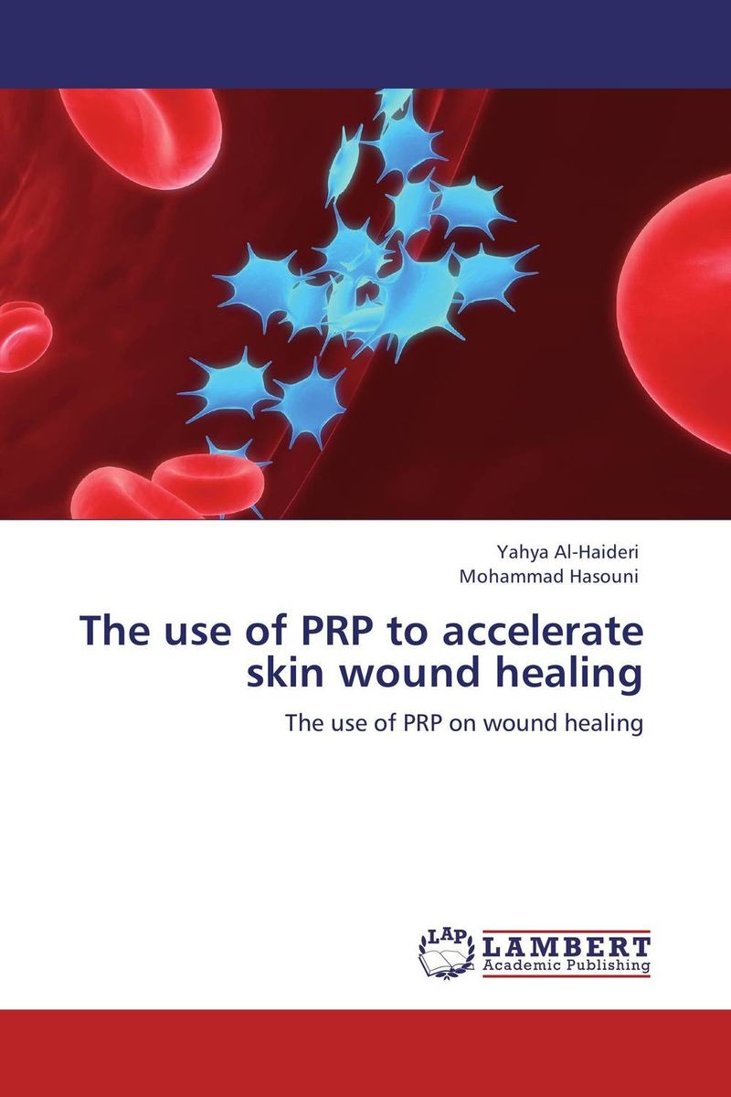 The use of PRP to accelerate skin wound healing wound healing properties of some indigenous ghanaian plants