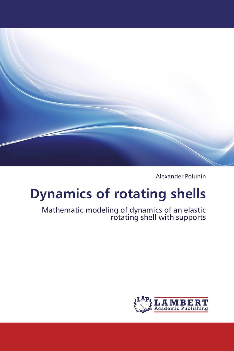 Dynamics of rotating shells handbook of mathematical fluid dynamics 1