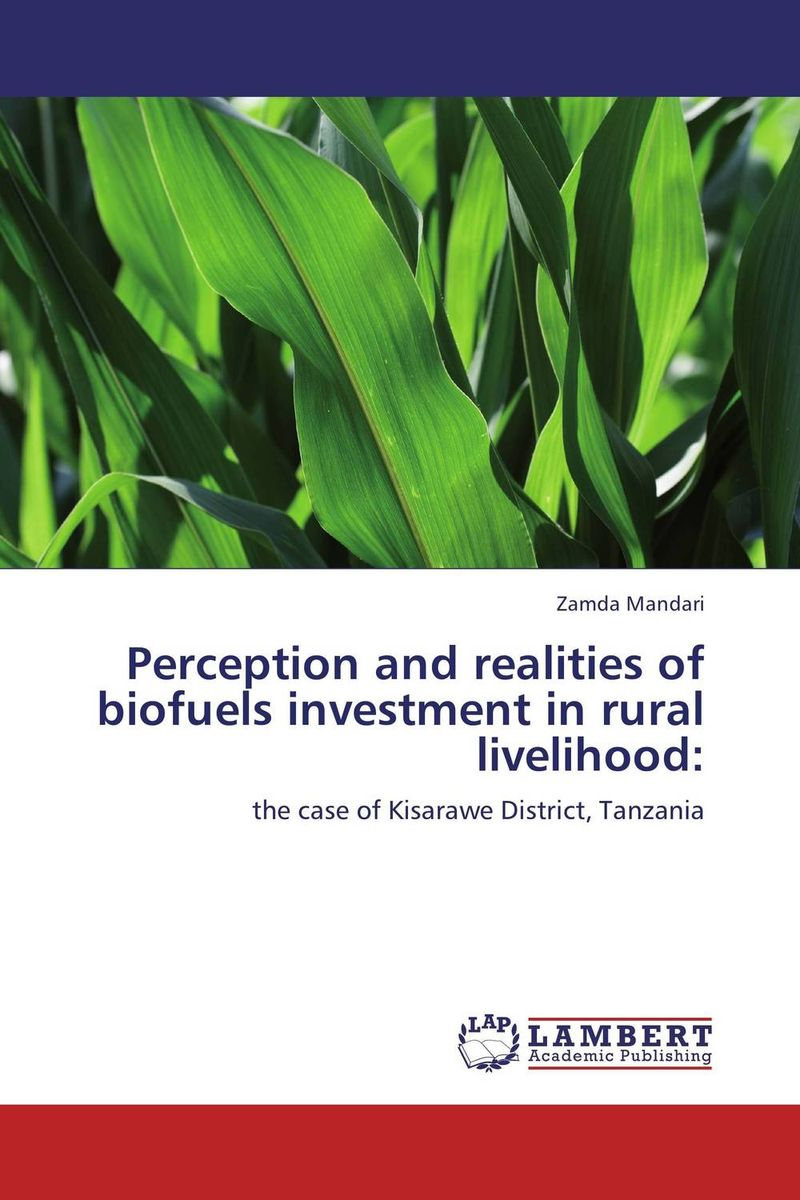 Perception and realities of biofuels investment in   rural livelihood: