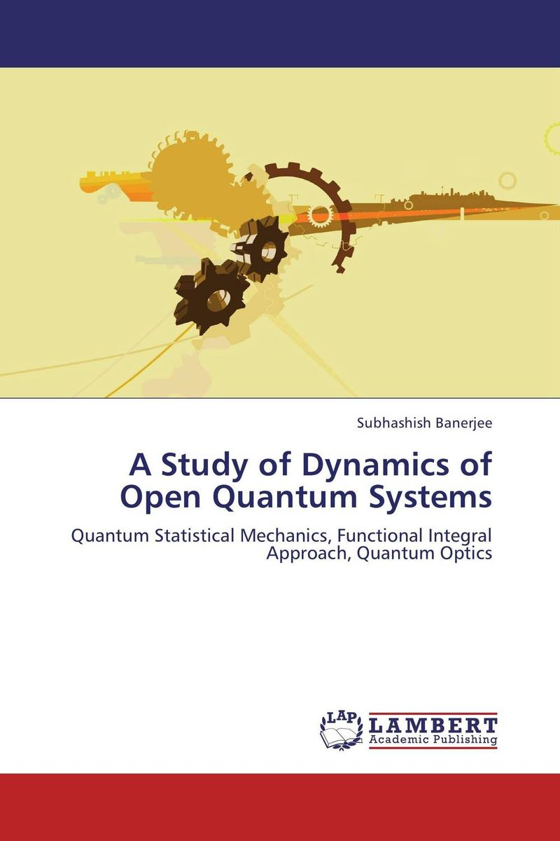 A Study of Dynamics of Open Quantum Systems a study of the religio political thought of abdurrahman wahid