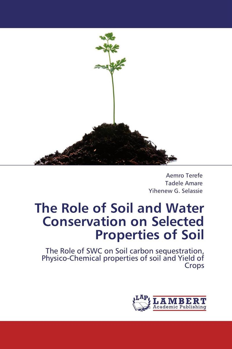 The Role of Soil and Water Conservation on Selected Properties of Soil