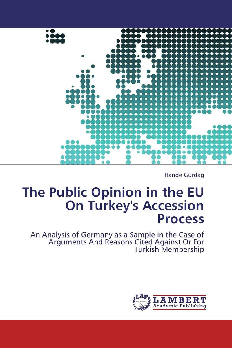 The Public Opinion in the EU On Turkey's Accession Process the heir