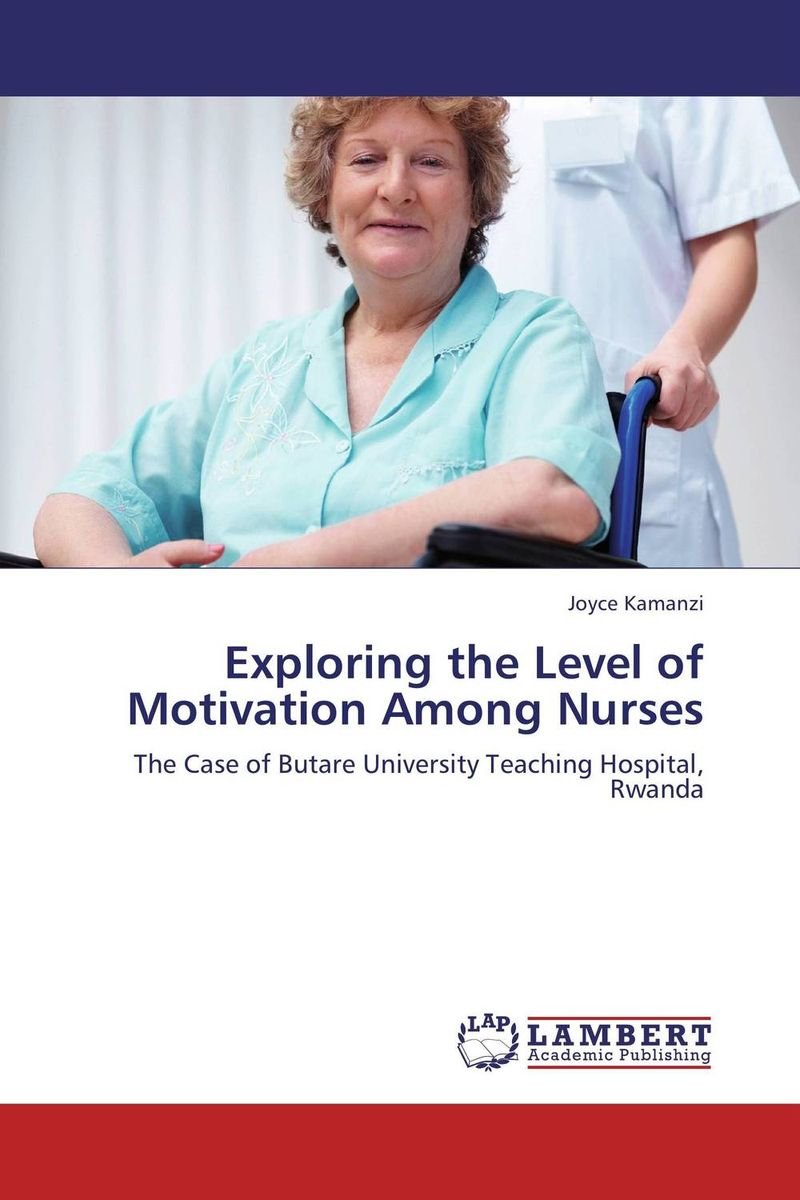 Exploring the Level of Motivation Among Nurses muhammad shahbaz exploring dynamics of l2 motivation
