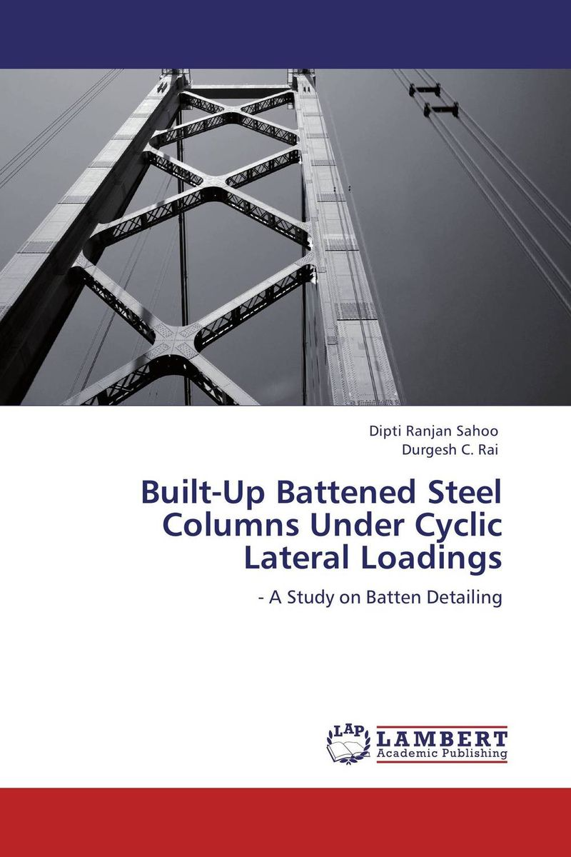 Built-Up Battened Steel Columns Under Cyclic Lateral Loadings stability and ductility of steel structures sdss 99