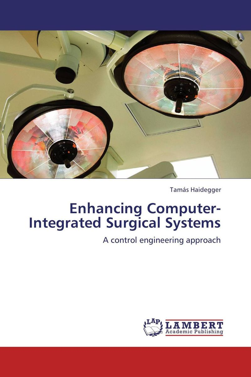 Enhancing Computer-Integrated Surgical Systems the operative