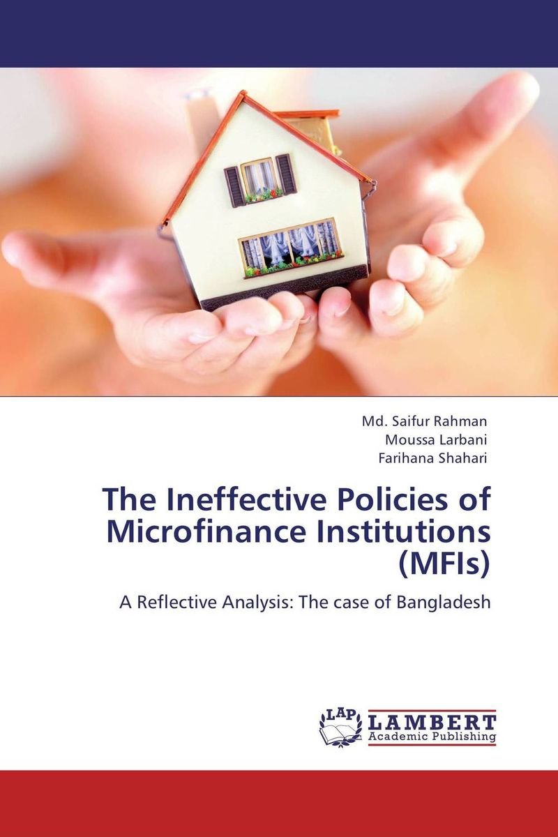 The Ineffective Policies of Microfinance Institutions (MFIs) the borrower