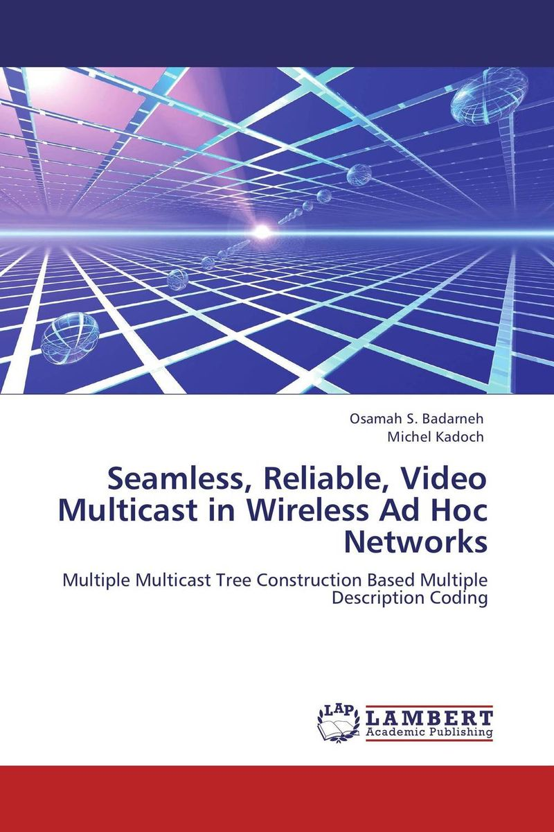 Seamless, Reliable, Video Multicast in Wireless Ad Hoc Networks грипсы 9 см