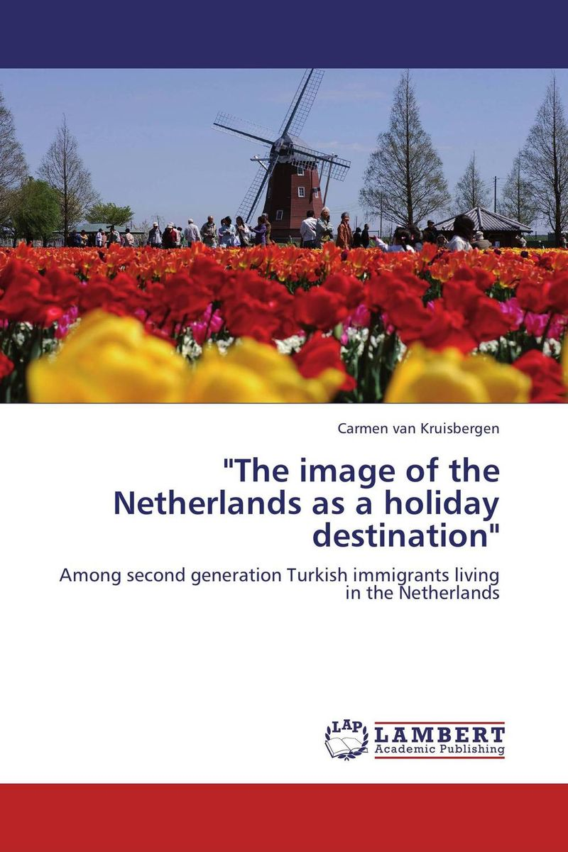 The image of the Netherlands as a holiday destination the image of turkish industrial products for export