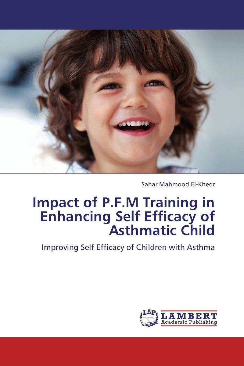 Impact of P.F.M Training in Enhancing Self Efficacy of Asthmatic Child reader self efficacy and reading instruction