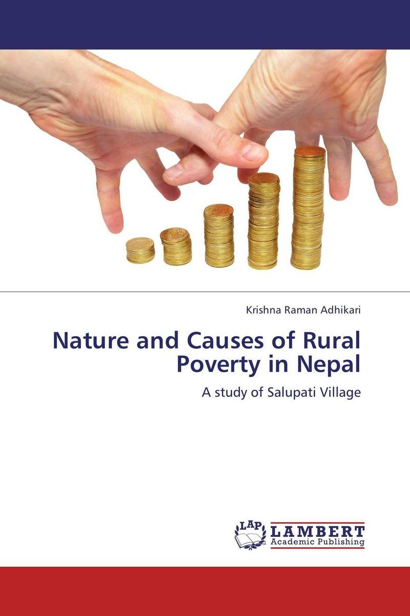 Nature and Causes of Rural Poverty in Nepal the nature of mass poverty