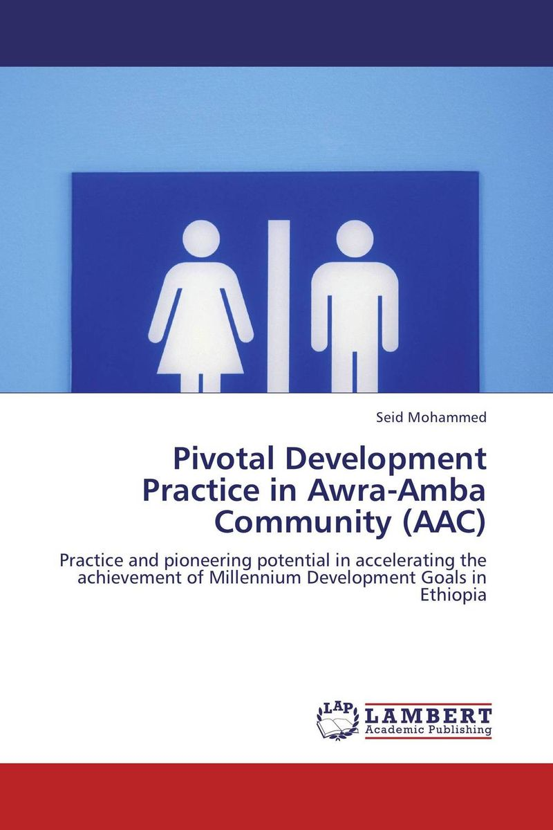Pivotal Development Practice in Awra-Amba Community (AAC) equality the third world