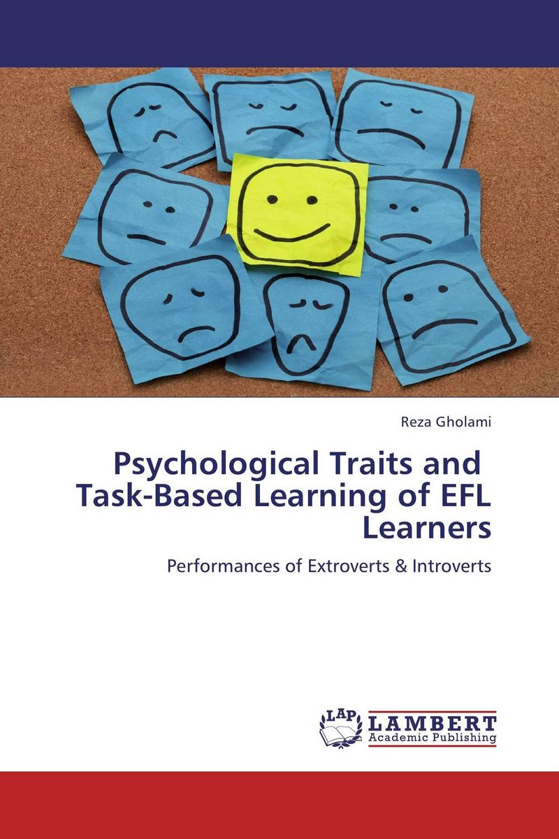 Psychological Traits and   Task-Based Learning of EFL Learners a study on english language proficiency of efl learners in bangladesh