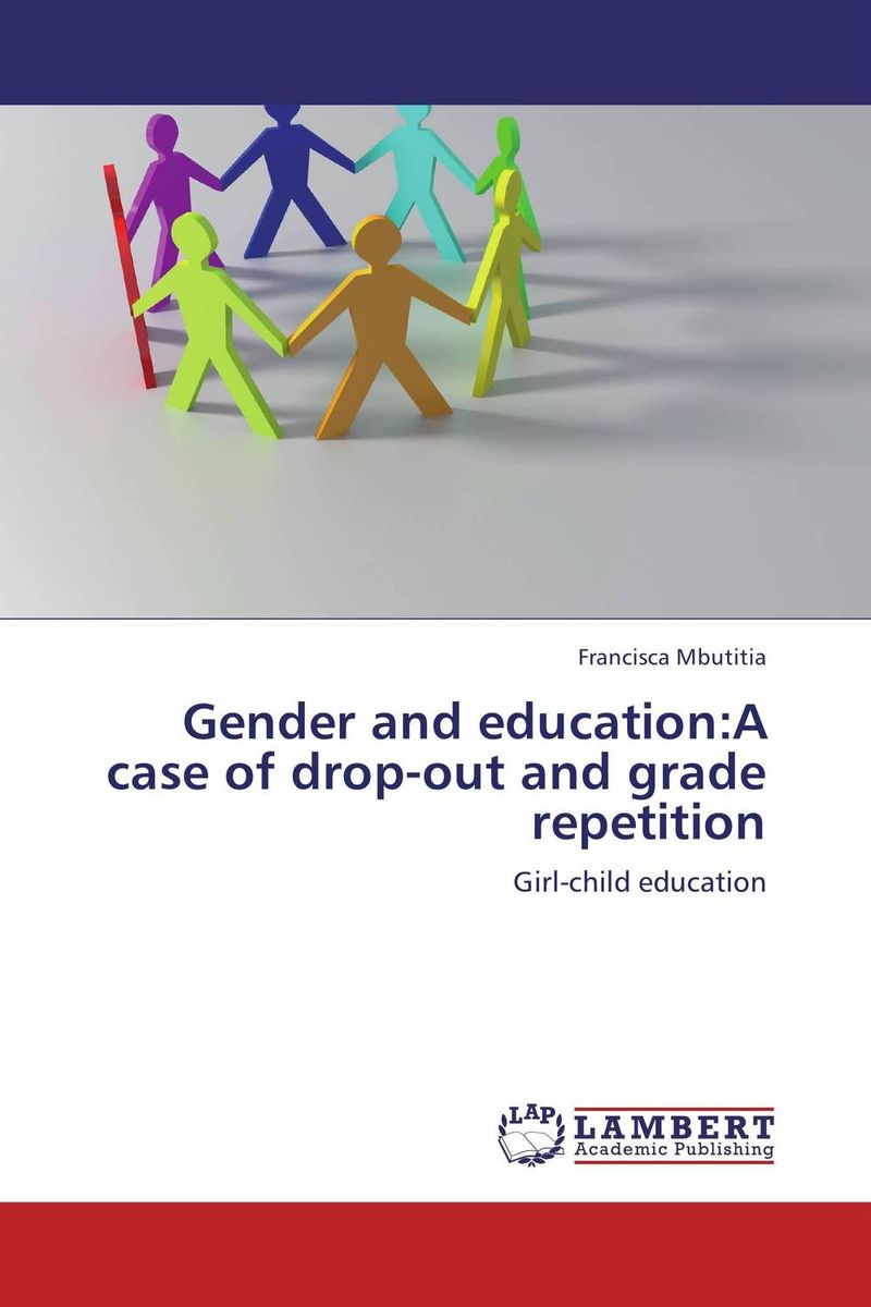 Gender and education:A case of drop-out and grade repetition odell education developing core literacy proficiencies grade 12