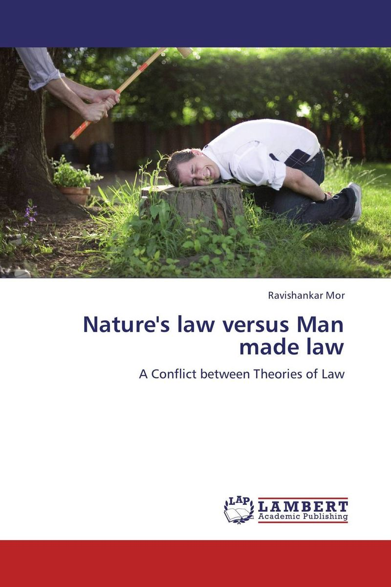 Nature's law versus Man made law stories of care a labour of law