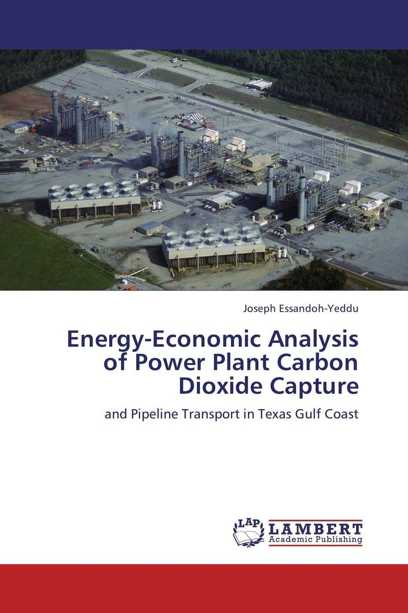 Energy-Economic Analysis of Power Plant Carbon Dioxide Capture steven bragg m cost reduction analysis tools and strategies