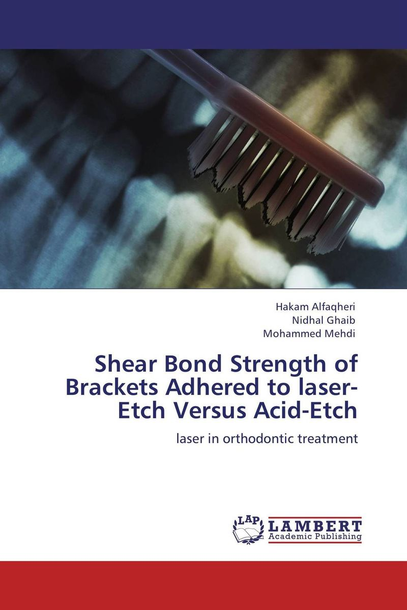 Shear Bond Strength of Brackets Adhered to laser-Etch Versus Acid-Etch electrochemistry of human dental enamel