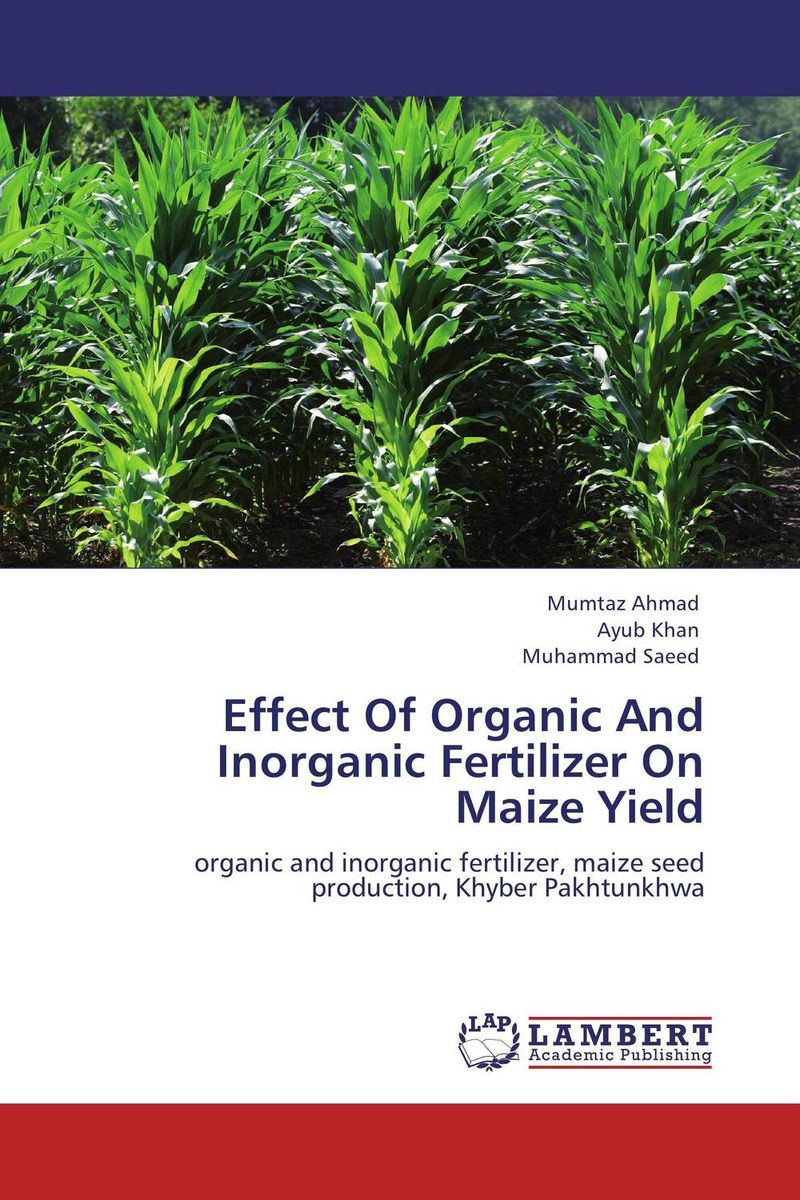 Effect Of Organic And Inorganic Fertilizer On Maize Yield subodh kumar and rakesh kumar response of organic nutrition and nitrogen on mustard brassica juncea