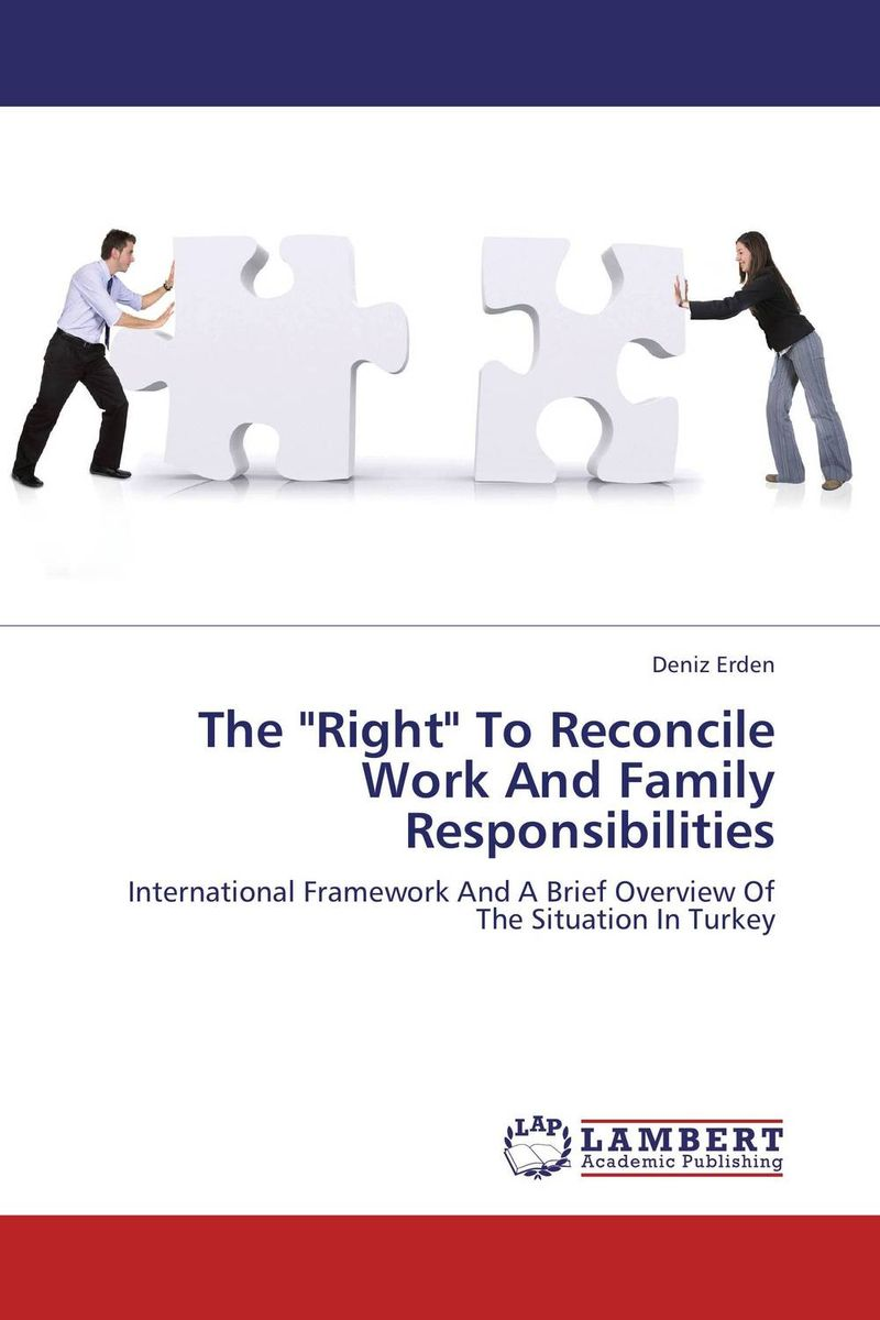 The Right To Reconcile Work And Family Responsibilities