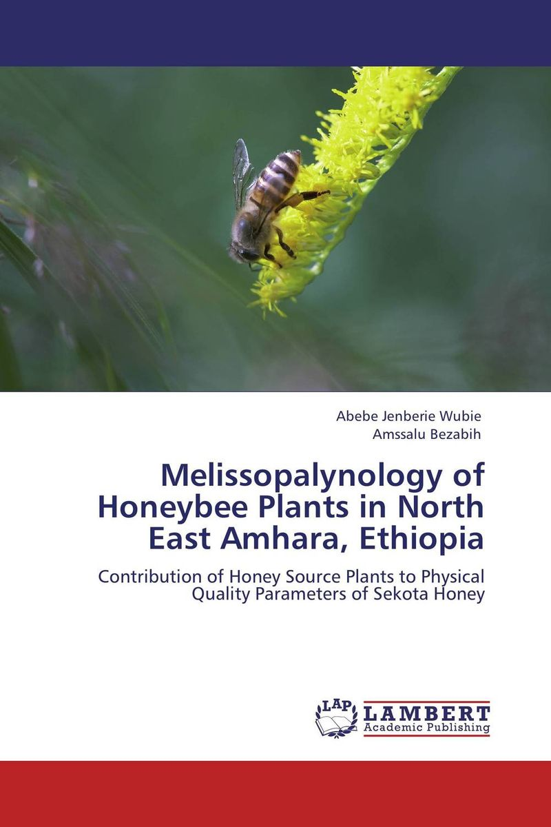 Melissopalynology of Honeybee Plants in North East Amhara, Ethiopia honey value chain analysis