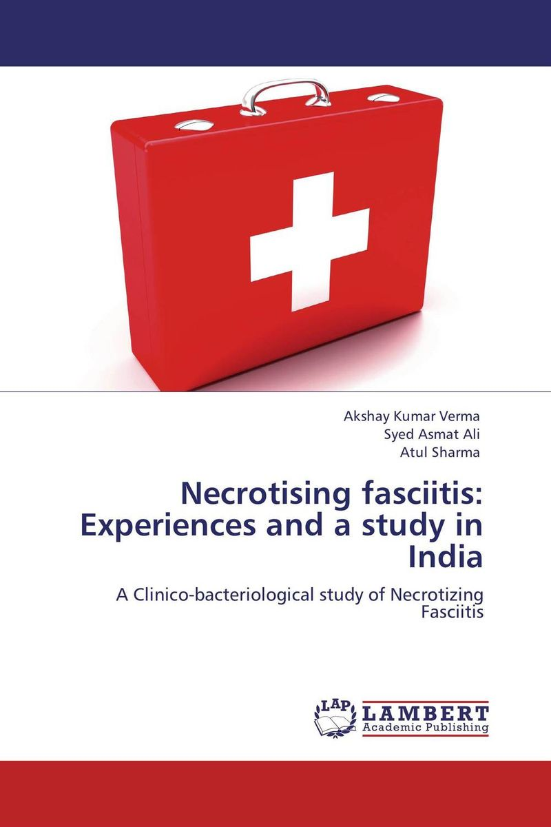 Necrotising fasciitis: Experiences and a study in India victoria wapf the disease of chopin a comprehensive study of a lifelong suffering
