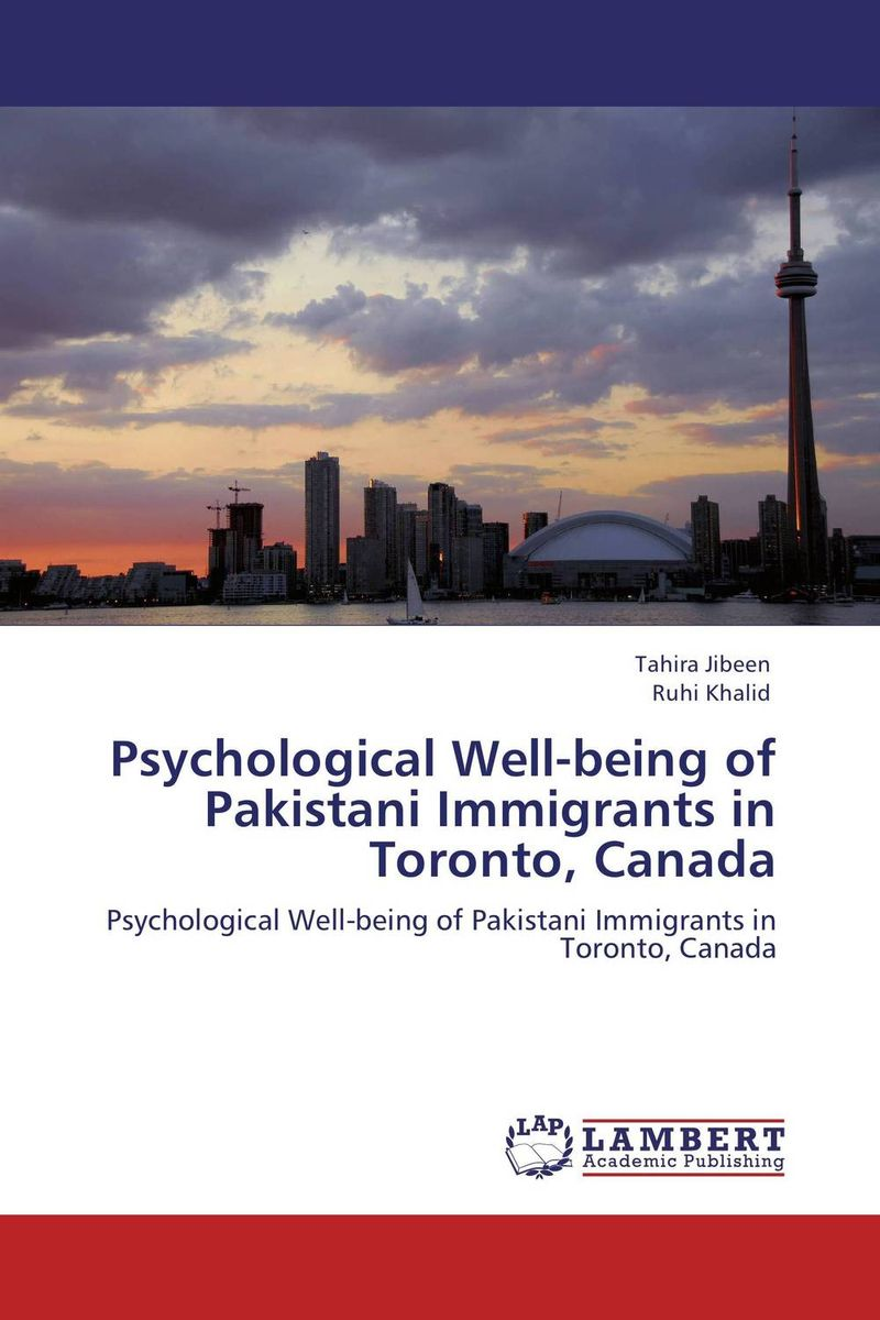 Psychological Well-being of Pakistani Immigrants in Toronto, Canada marvin tolentino and angelo dullas subjective well being and farming experiences of filipino children