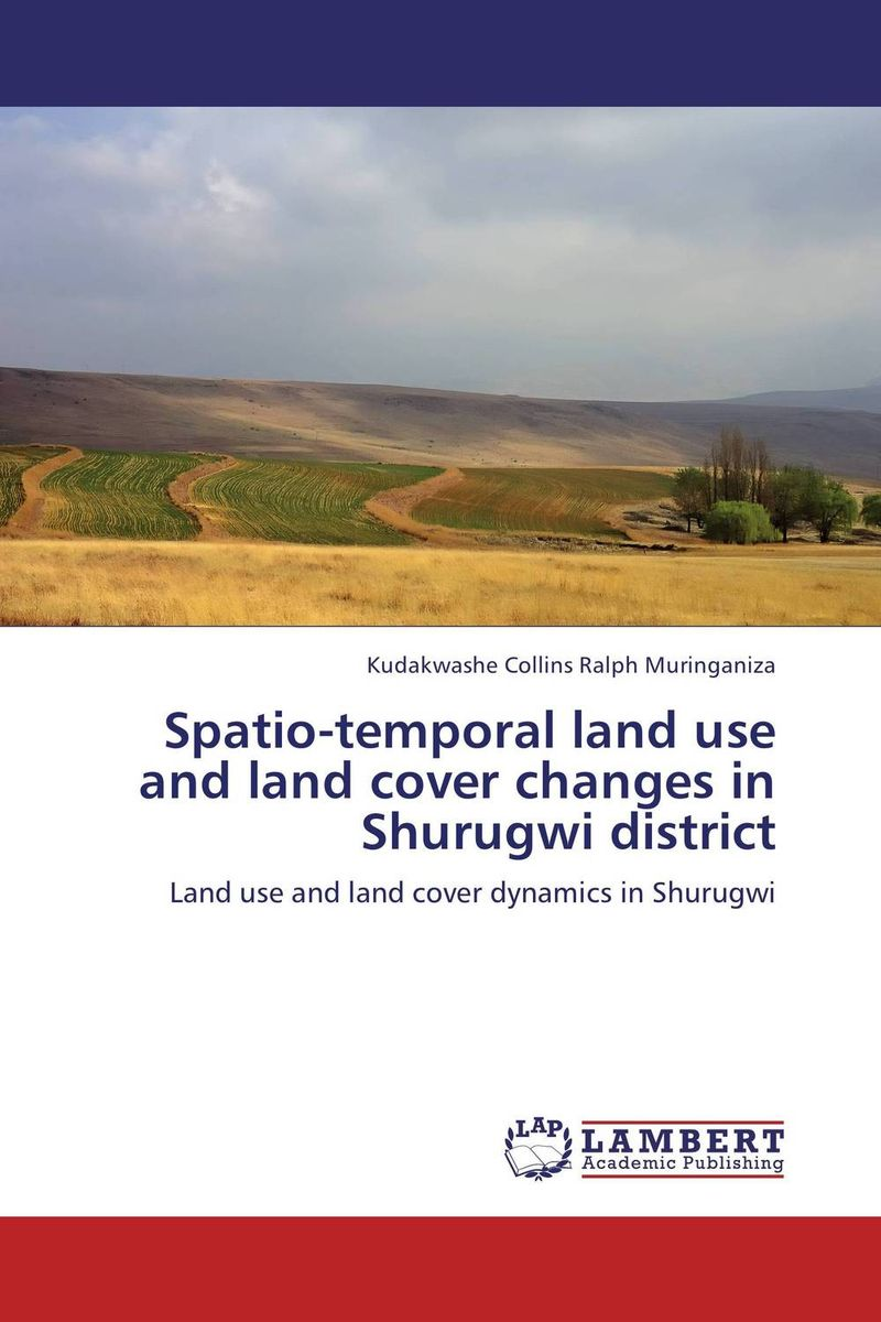 Spatio-temporal land use and land cover changes in Shurugwi district
