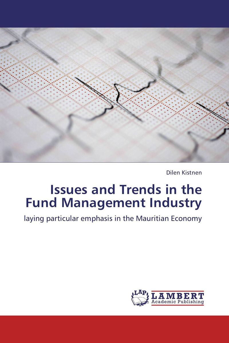 Issues and Trends in the Fund Management Industry daniel strachman a the fundamentals of hedge fund management how to successfully launch and operate a hedge fund