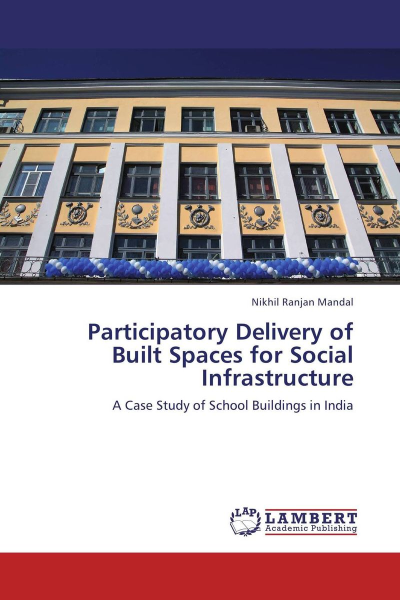 Participatory Delivery of Built Spaces for Social Infrastructure panchayats in justice delivery in india