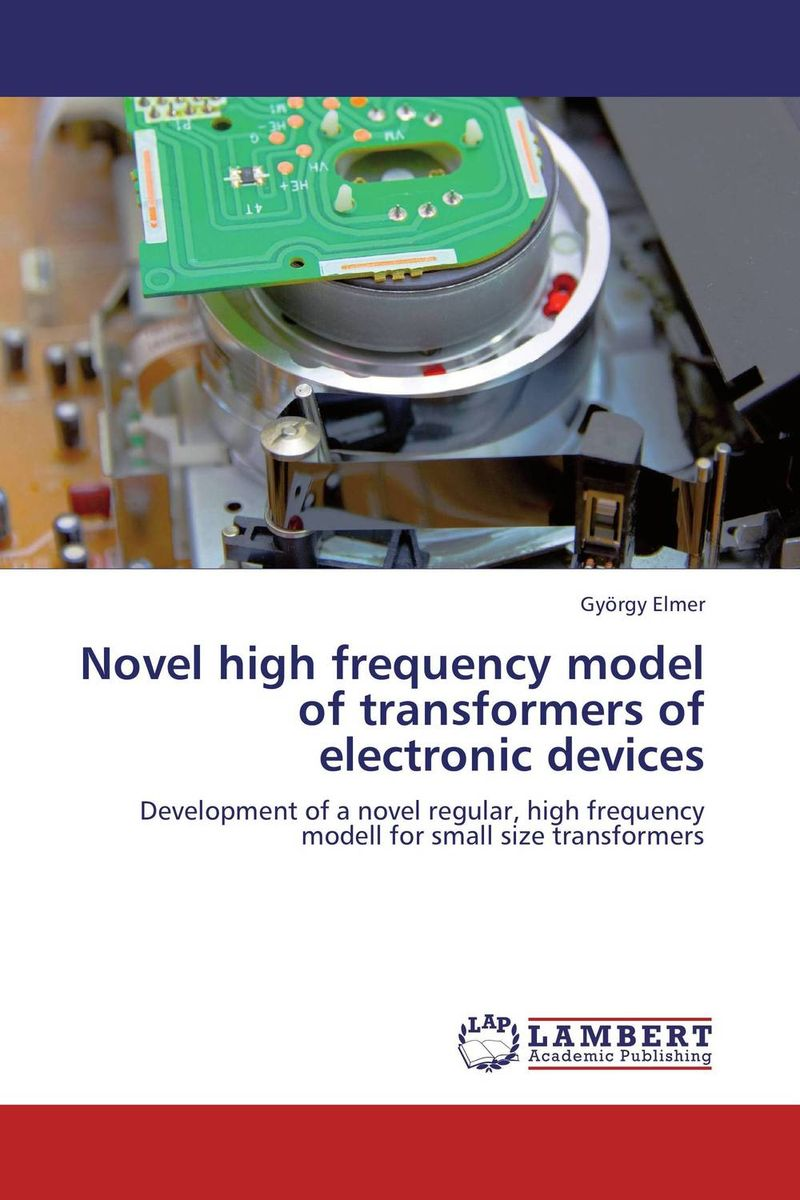 Novel high frequency model of transformers of electronic devices the lonely polygamist – a novel