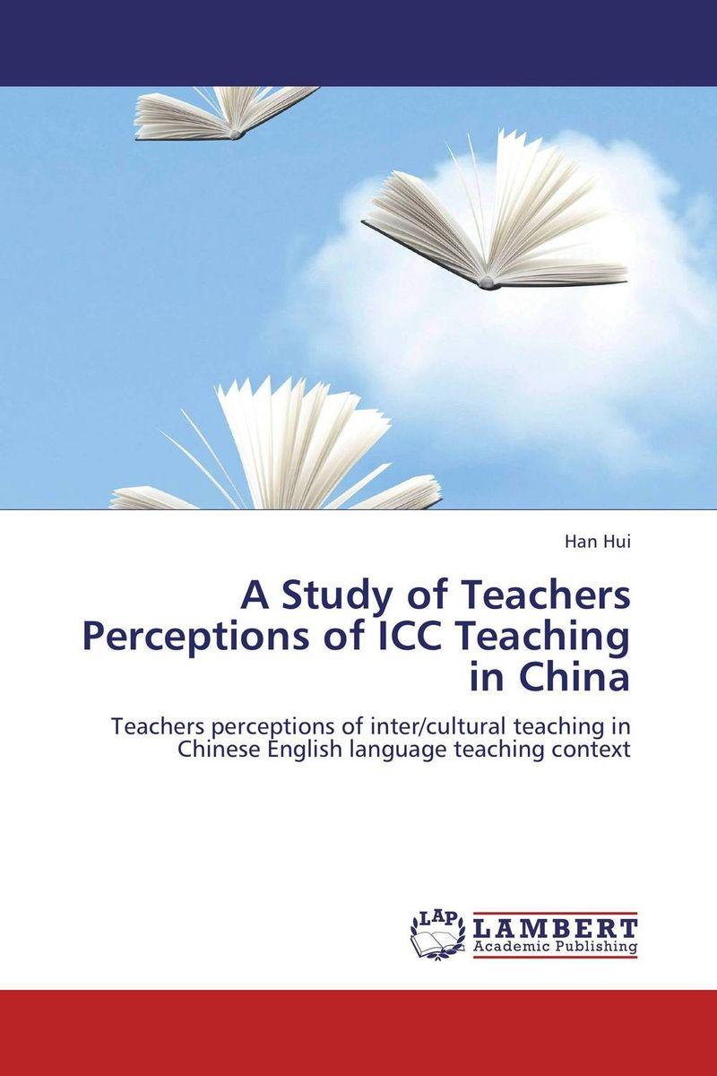 A Study of Teachers Perceptions of ICC Teaching in China english teachers' attitudes in acquiring grammatical competence