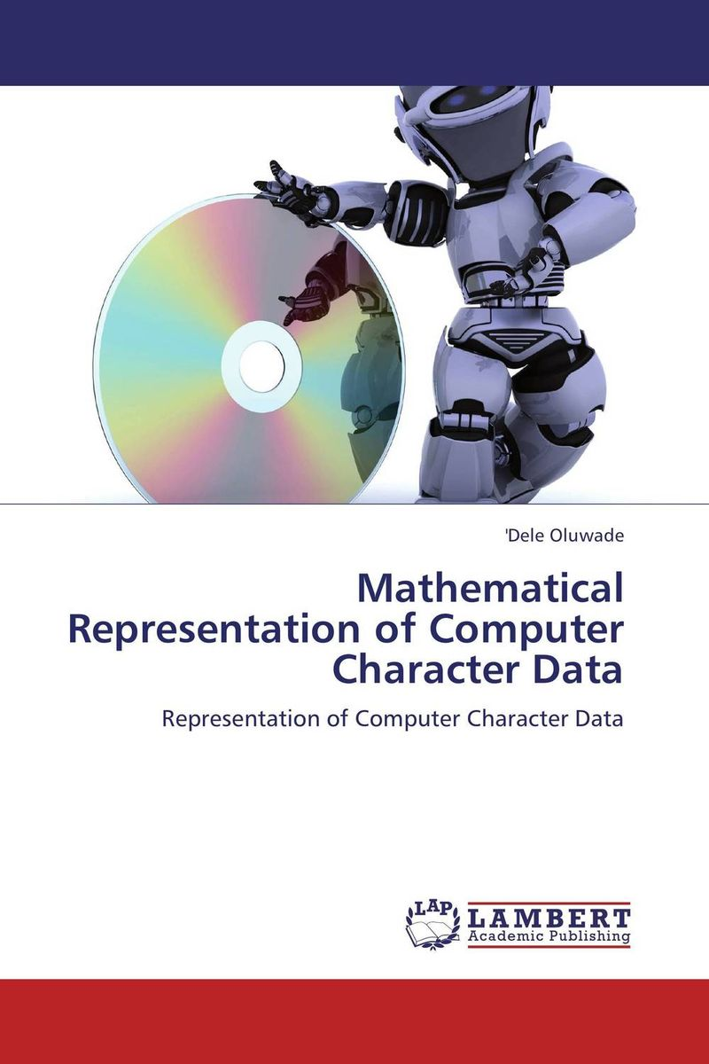 Mathematical Representation of Computer Character Data a course in mathematical analysis