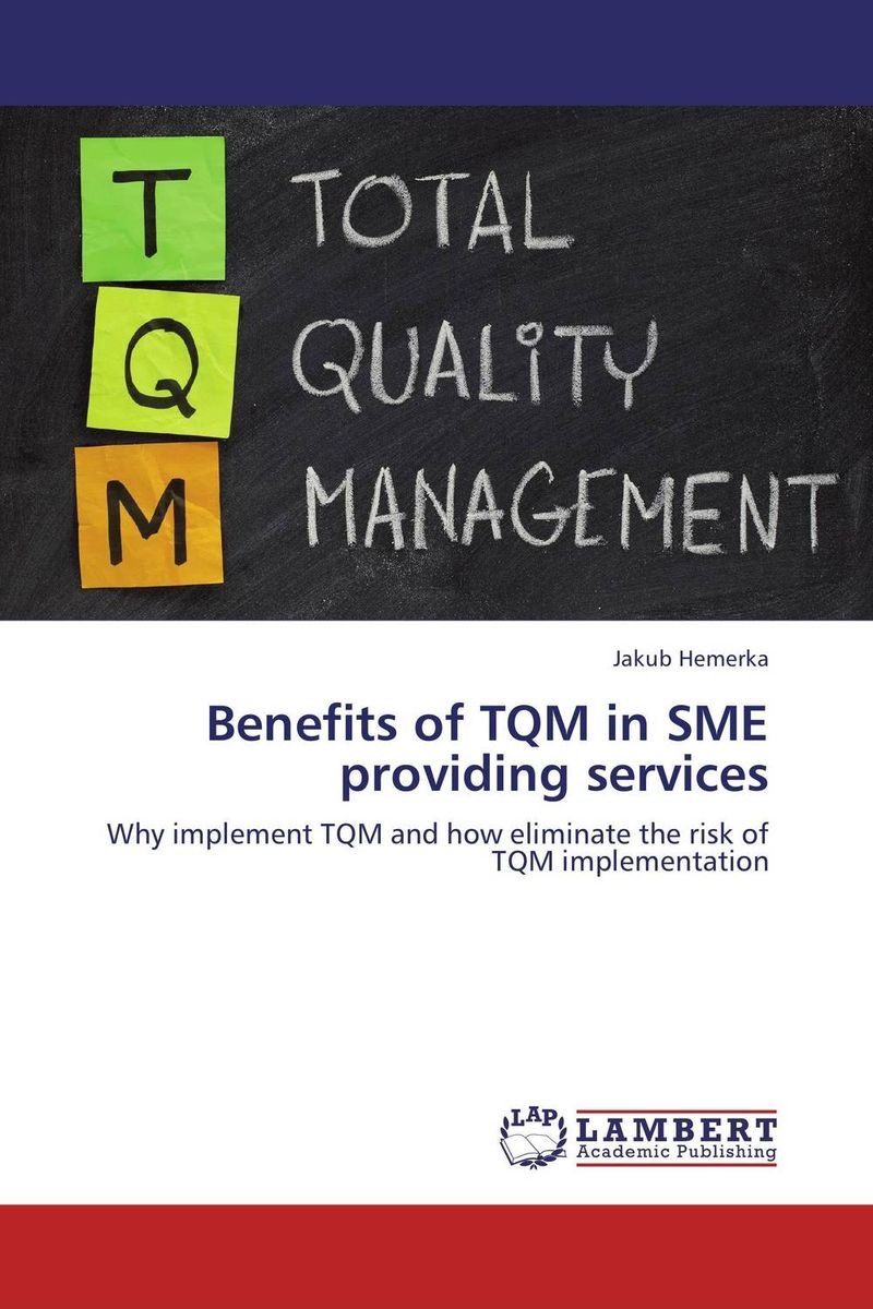 Benefits of TQM in SME providing services very good lives the fringe benefits of failure and the importance of imagination