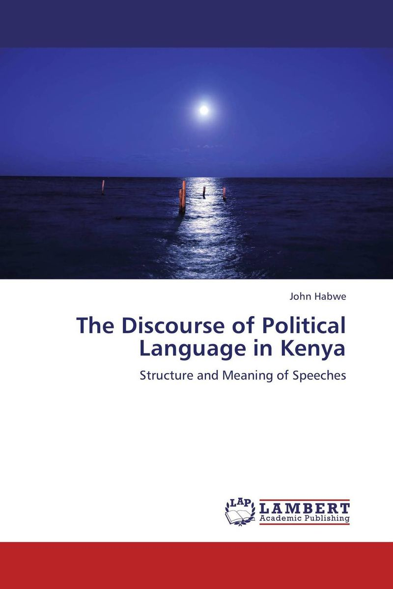 The Discourse of Political Language in Kenya communities of discourse – ideology