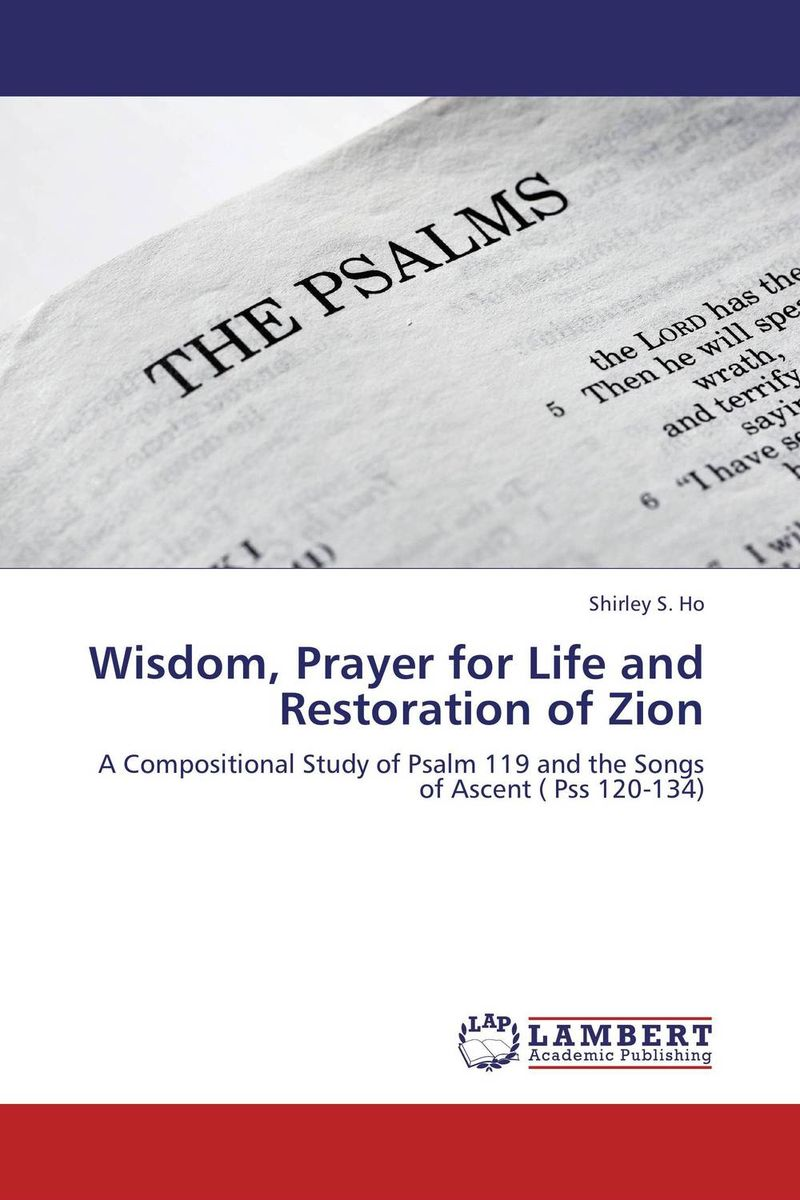 Wisdom, Prayer for Life and Restoration of Zion rakesh kumar non markovian queues with catastrophe and restoration