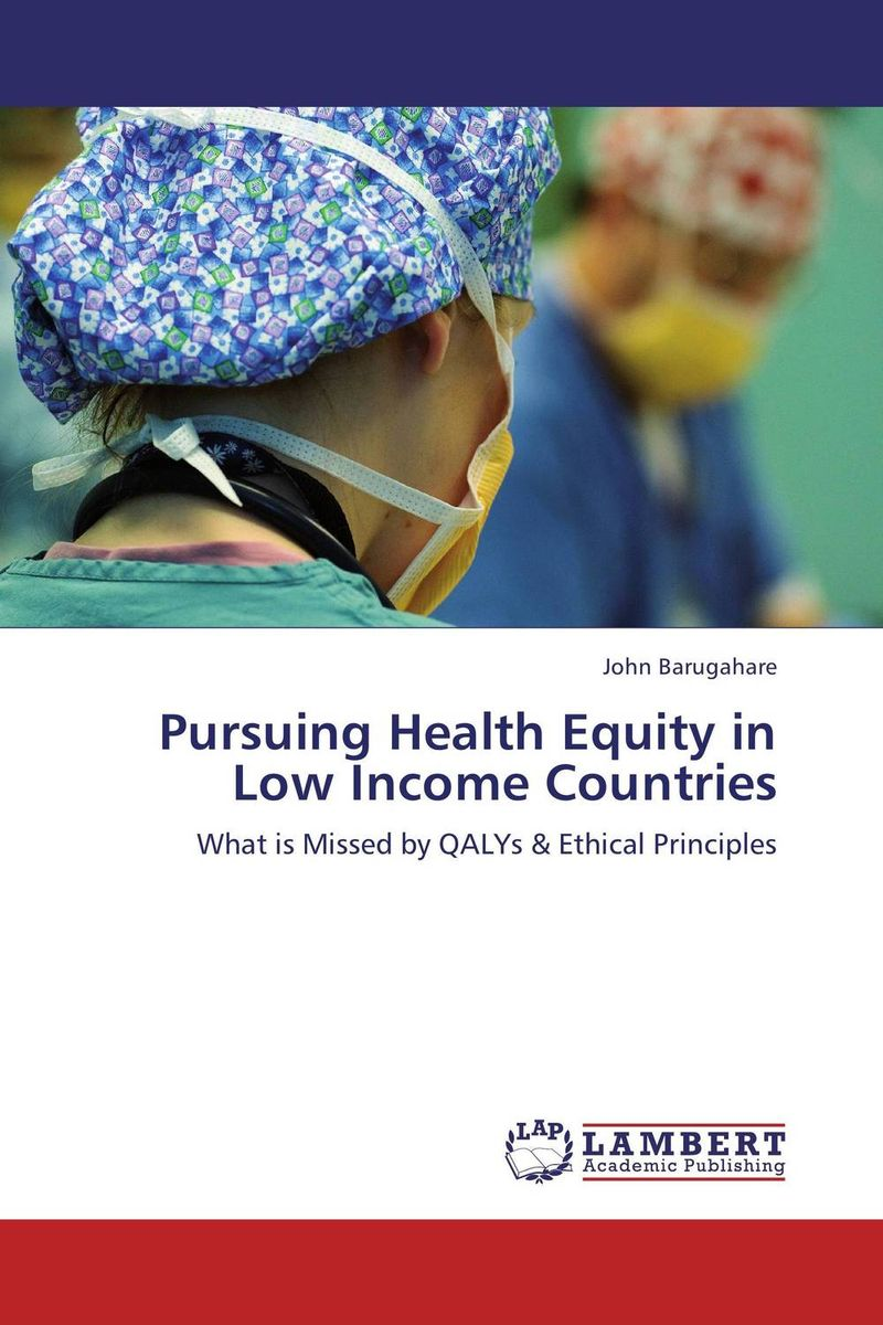 Pursuing Health Equity in Low Income Countries kenneth rosen d investing in income properties the big six formula for achieving wealth in real estate