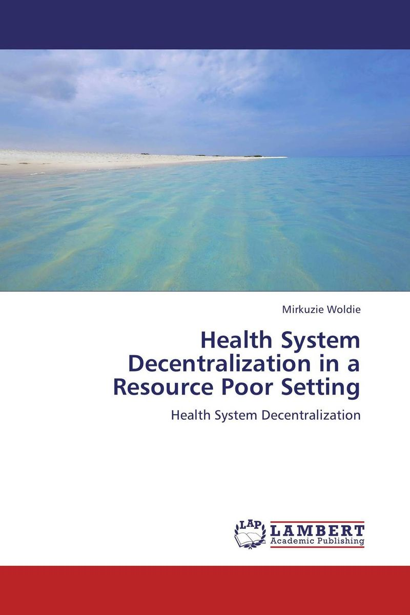 Health System Decentralization in a Resource Poor Setting
