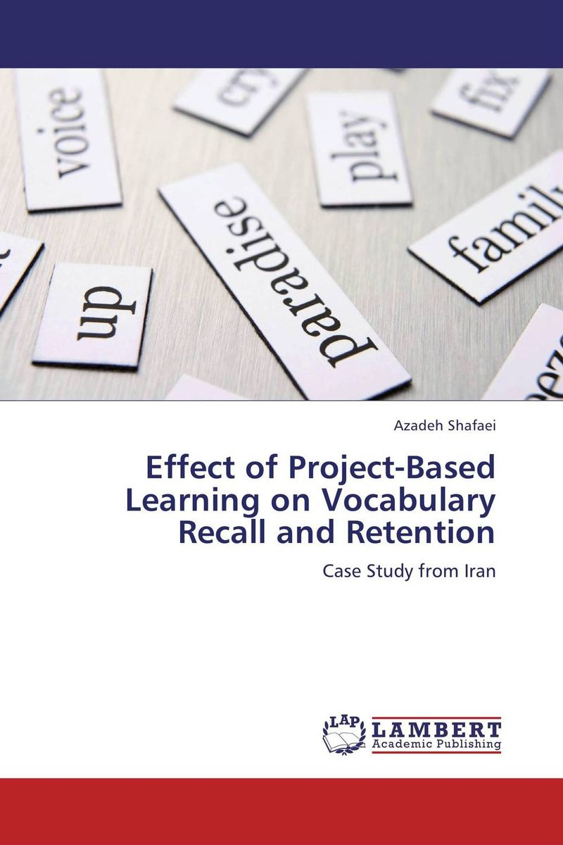 Effect of Project-Based Learning on Vocabulary Recall and Retention second language vocabulary learning