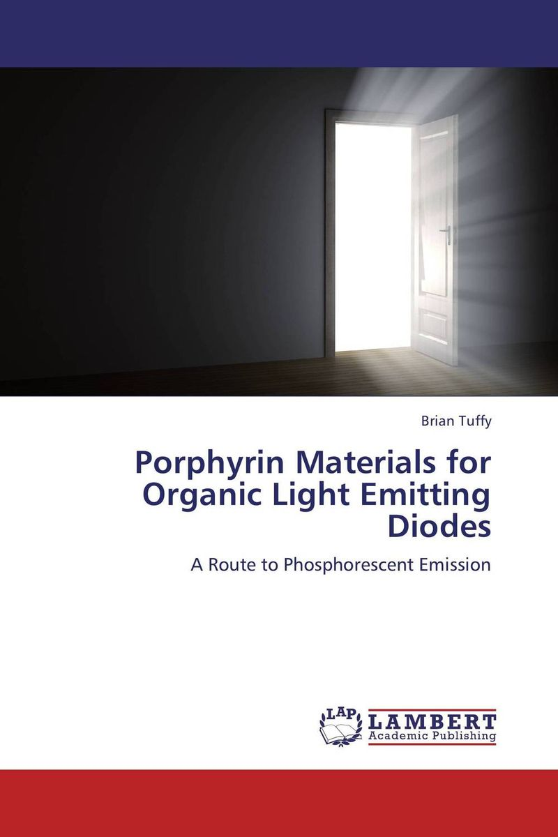 Porphyrin Materials for Organic Light Emitting Diodes porphyrin versatility
