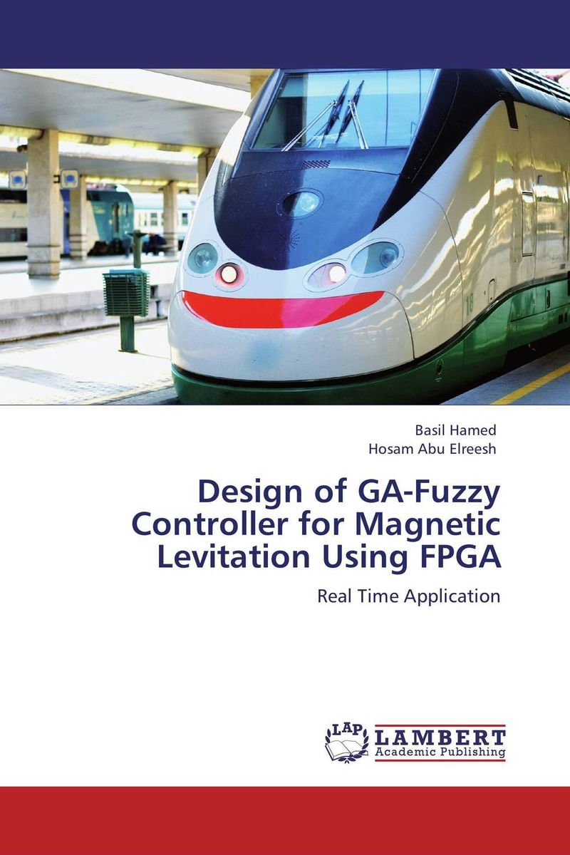Design of GA-Fuzzy Controller for Magnetic Levitation Using FPGA design and development of fuzzy controllers for mimo systems