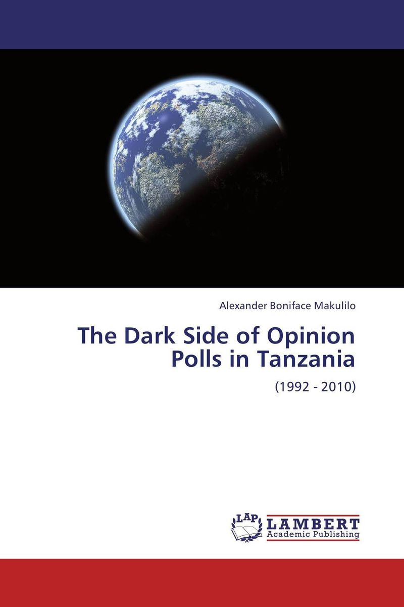 The Dark Side of Opinion Polls in Tanzania the dark side of the sun